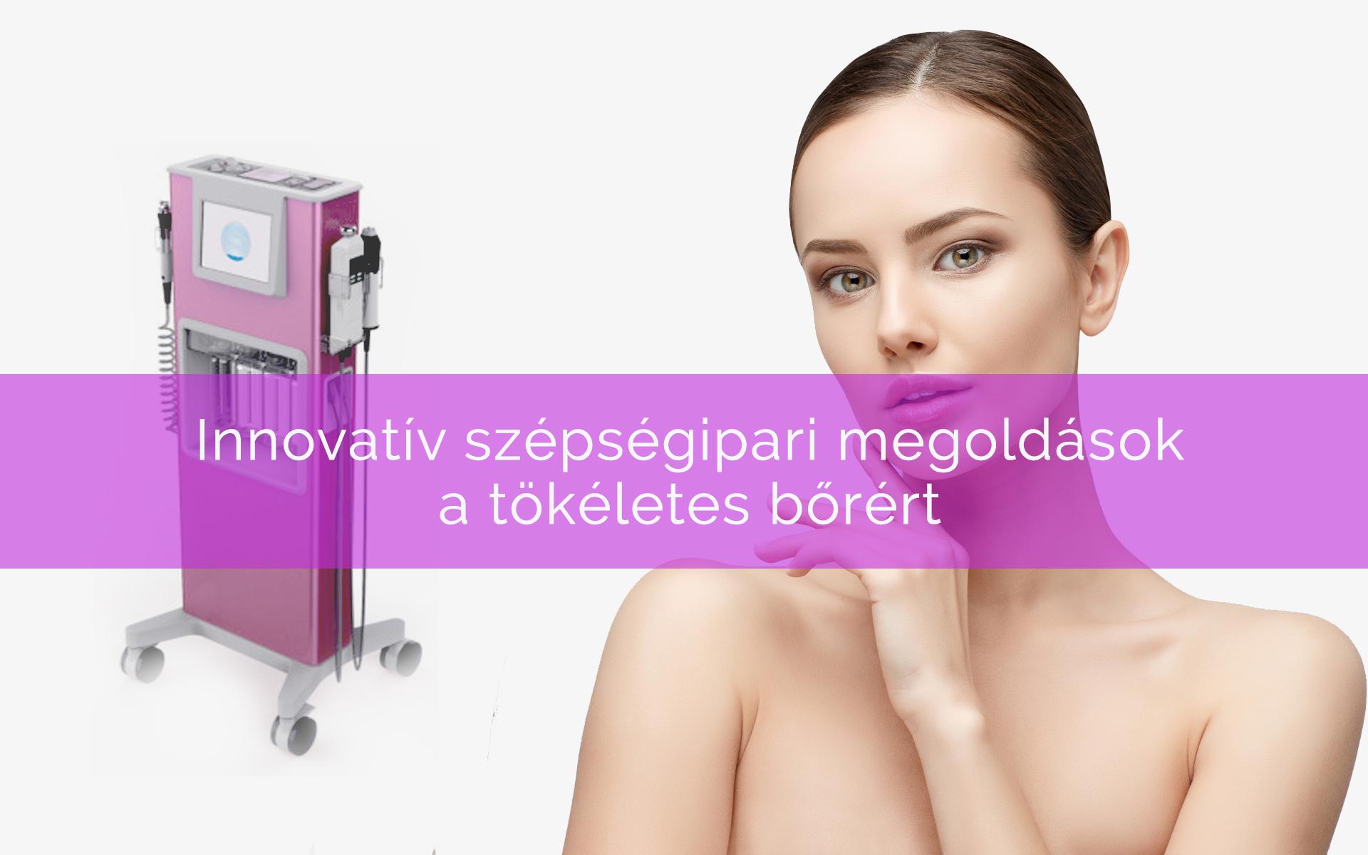 Innovatív szépségipari megoldások a tökéletes bőrért