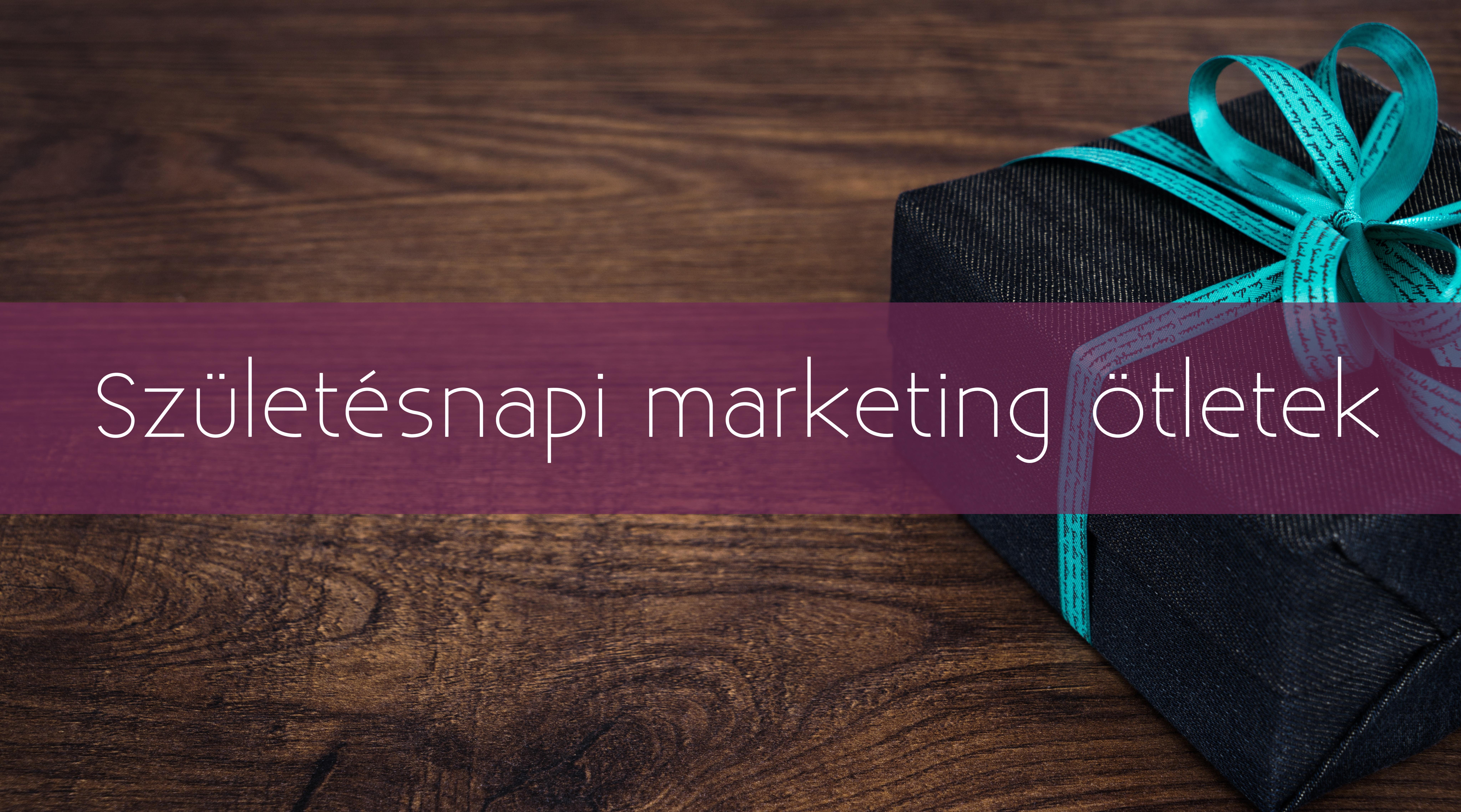 Születésnapi marketing ötletek
