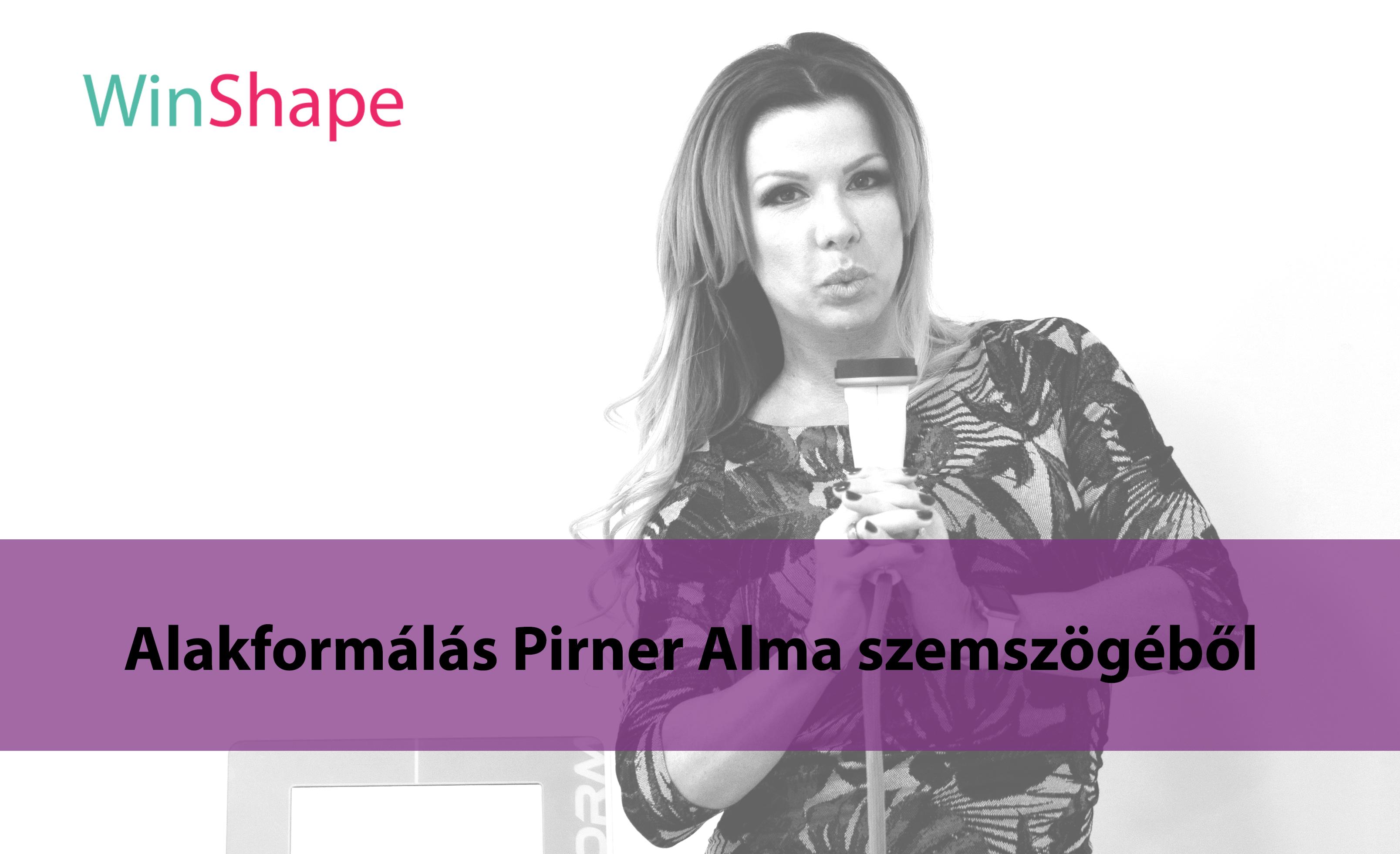 Alakformálás Pirner Alma szemszögéből