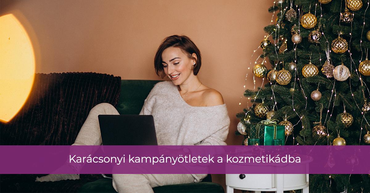 Karácsonyi kampányötletek a kozmetikádba 2020-ban